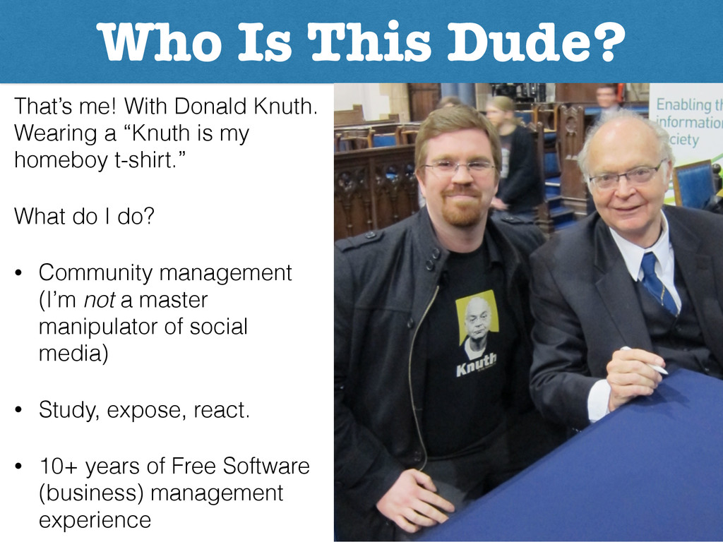 Who Is This Dude? That's me! With Donald Knuth....