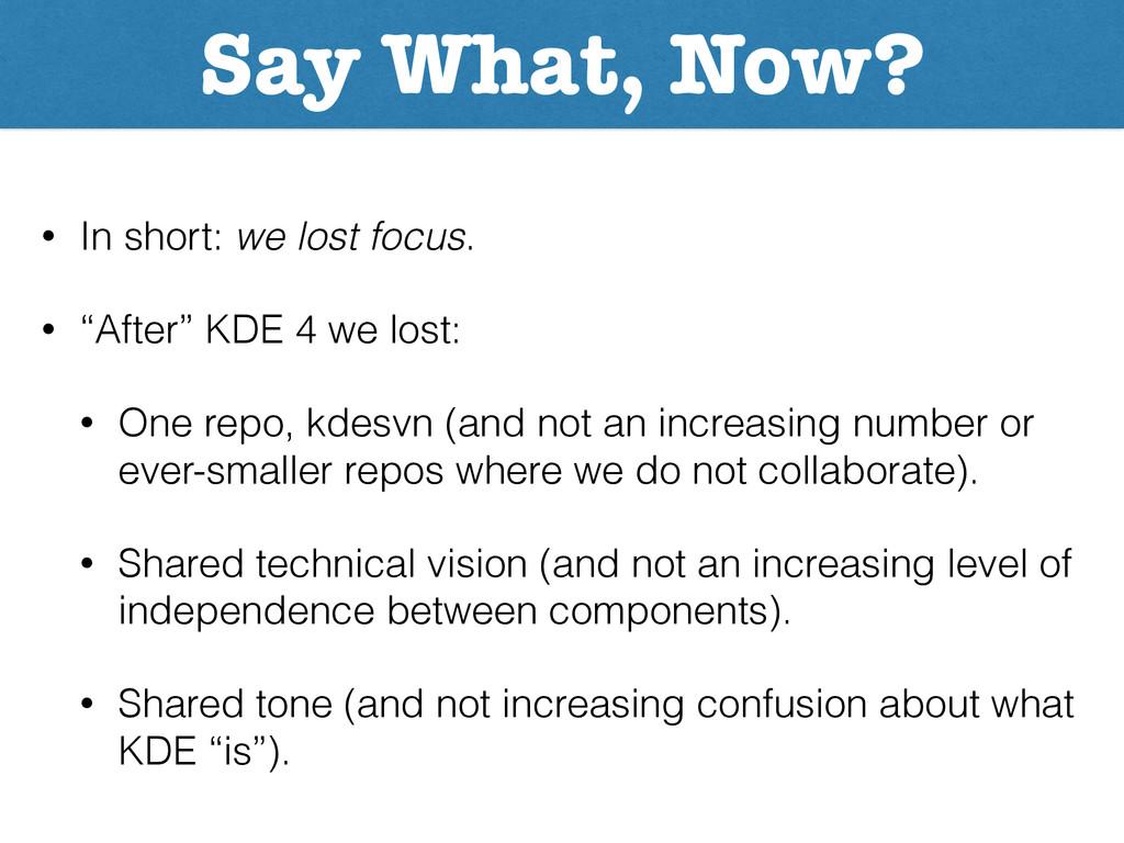 """• In short: we lost focus. • """"After"""" KDE 4 we l..."""