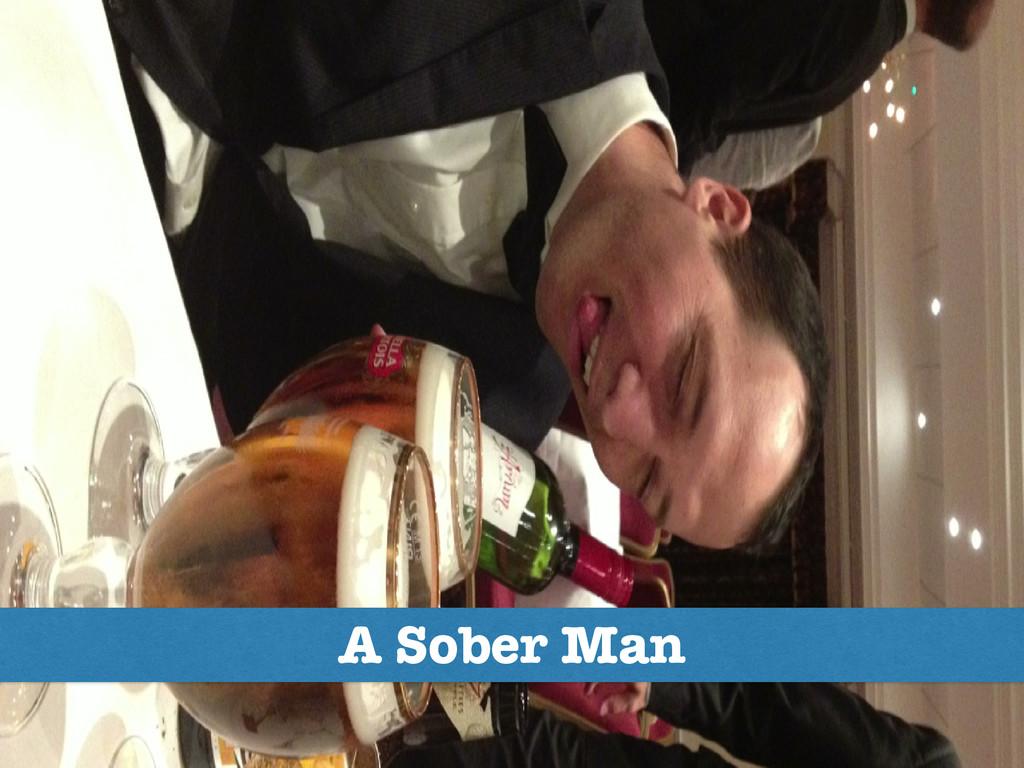 A Sober Man