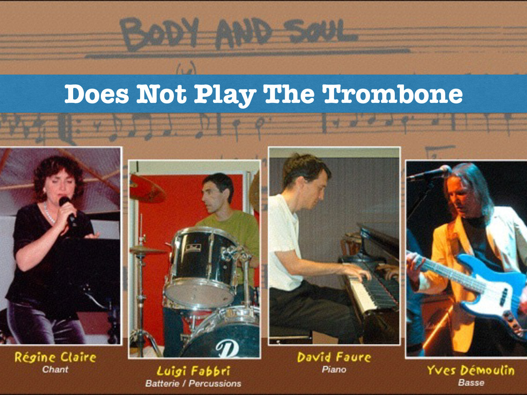 Does Not Play The Trombone