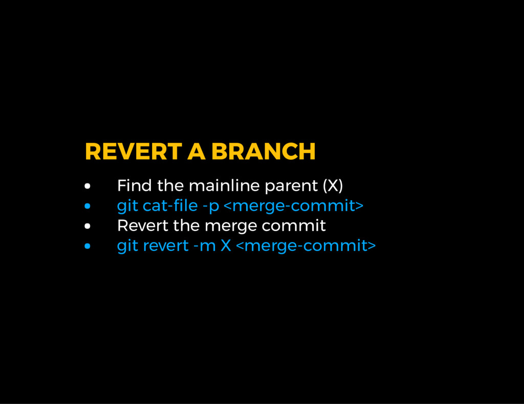 REVERT A BRANCH Find the mainline parent (X) gi...