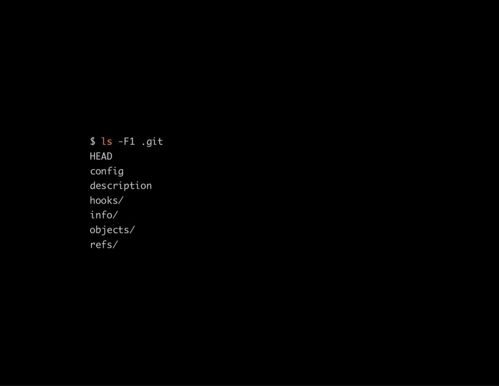 $ ls -F1 .git HEAD config description hooks/ in...