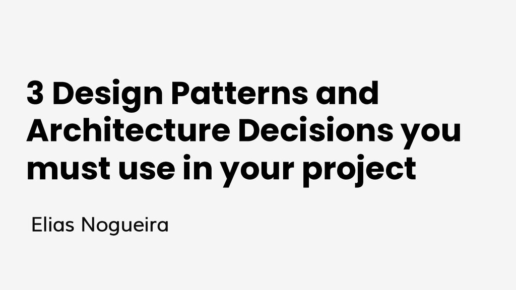 3 Design Patterns and Architecture Decisions yo...