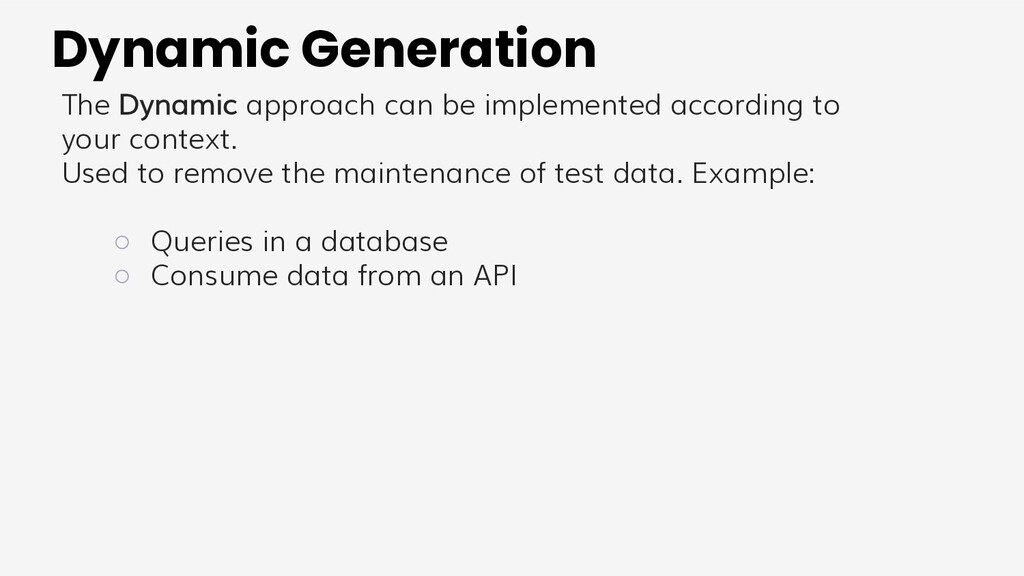 Dynamic Generation The Dynamic approach can be ...