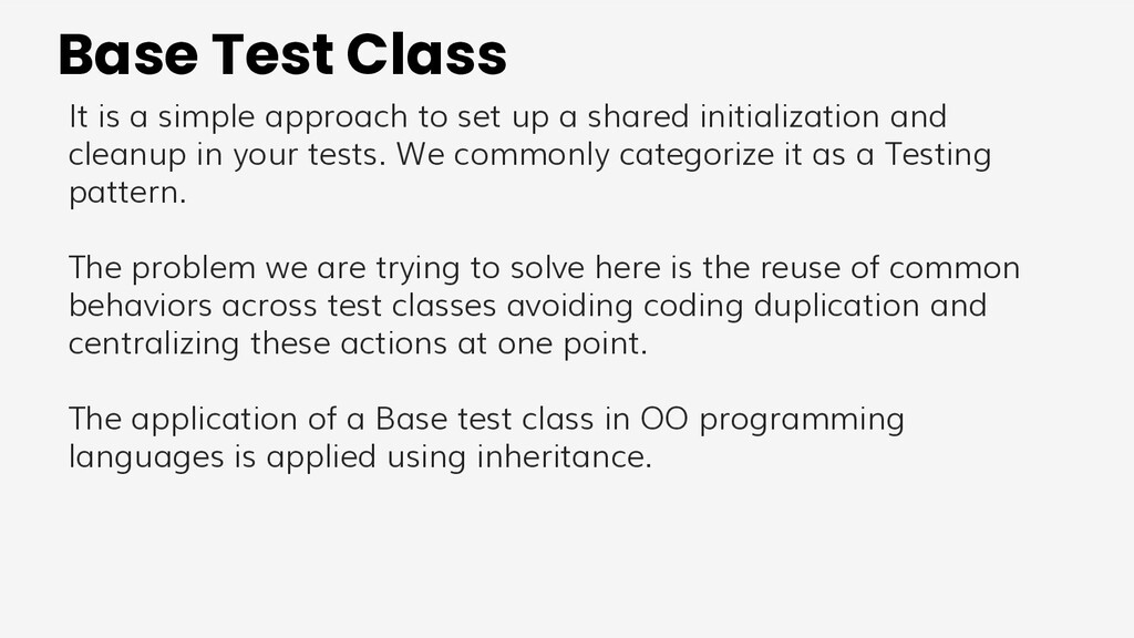 Base Test Class It is a simple approach to set ...