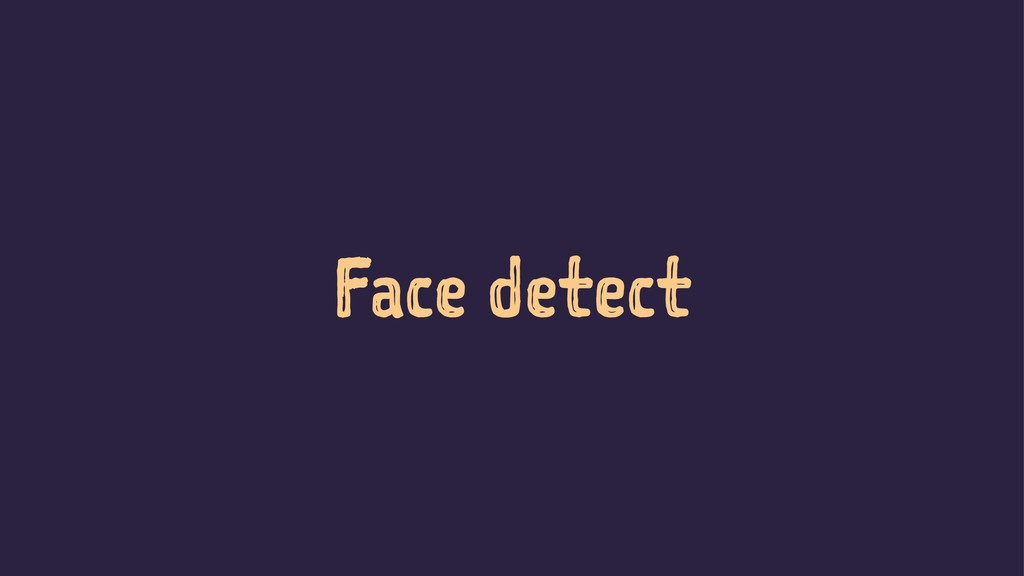 Face detect