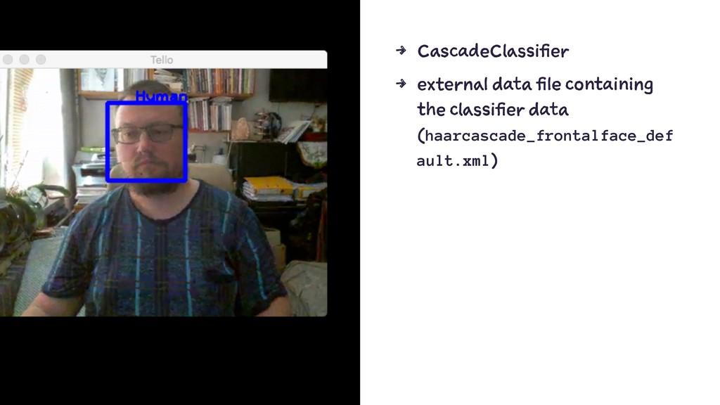 4 CascadeClassifier 4 external data file contai...