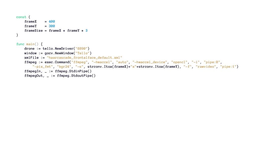 const ( frameX = 400 frameY = 300 frameSize = f...
