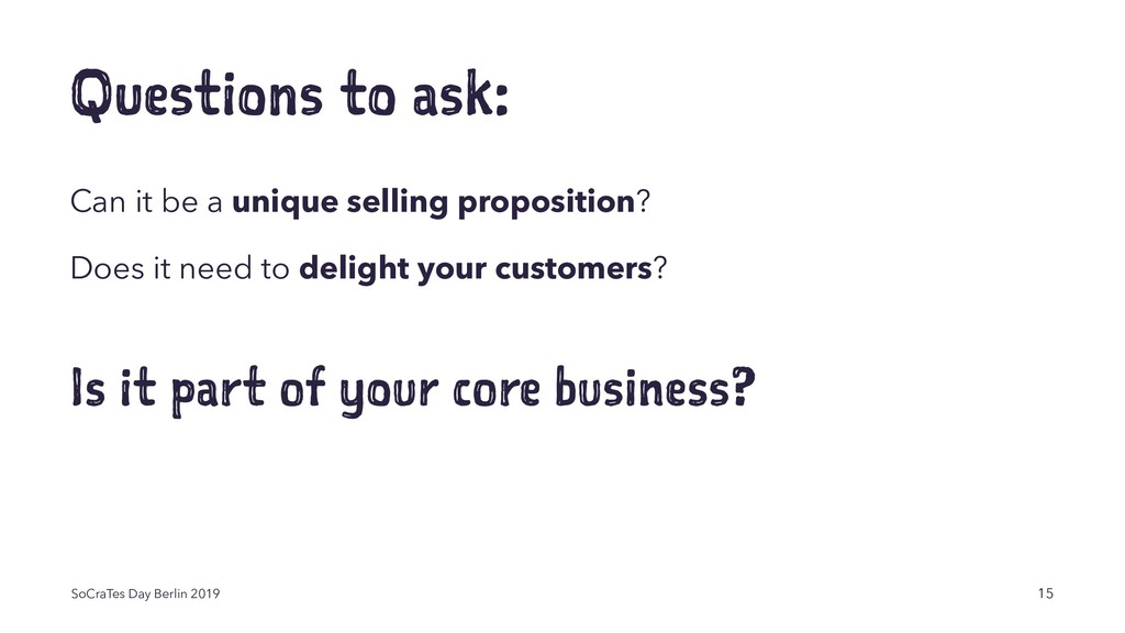 Questions to ask: Can it be a unique selling pr...