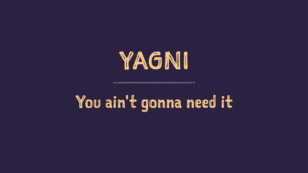 YAGNI You ain't gonna need it SoCraTes Day Berl...