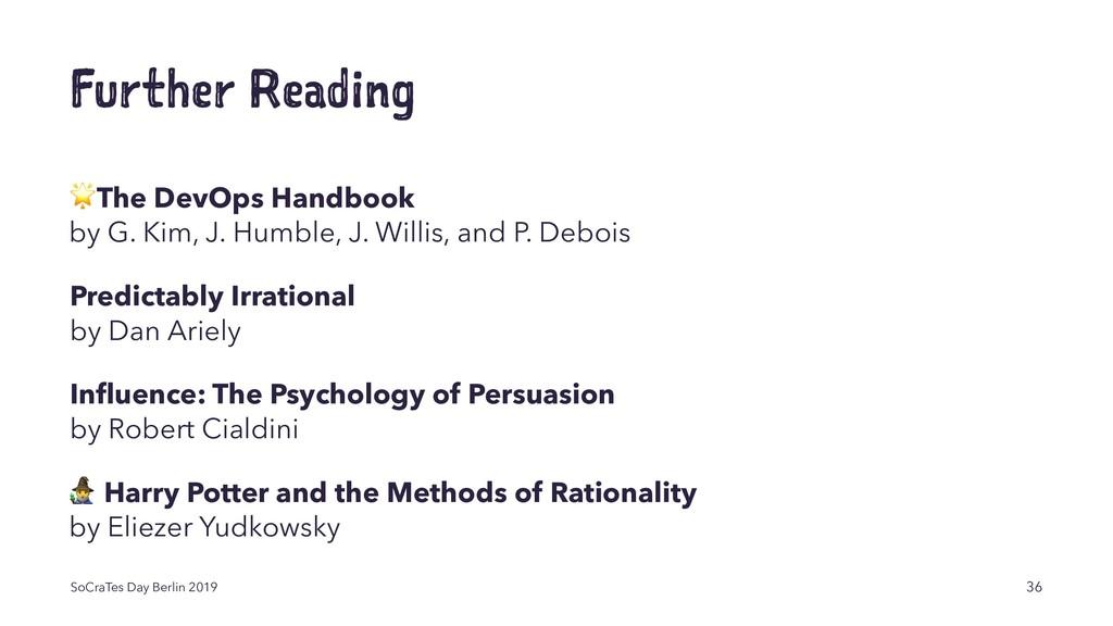Further Reading ! The DevOps Handbook by G. Kim...