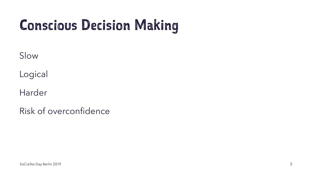 Conscious Decision Making Slow Logical Harder R...
