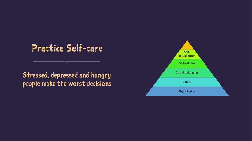 Practice Self-care Stressed, depressed and hung...