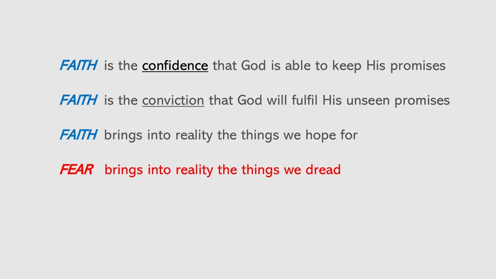 FAITH is the confidence that God is able to kee...