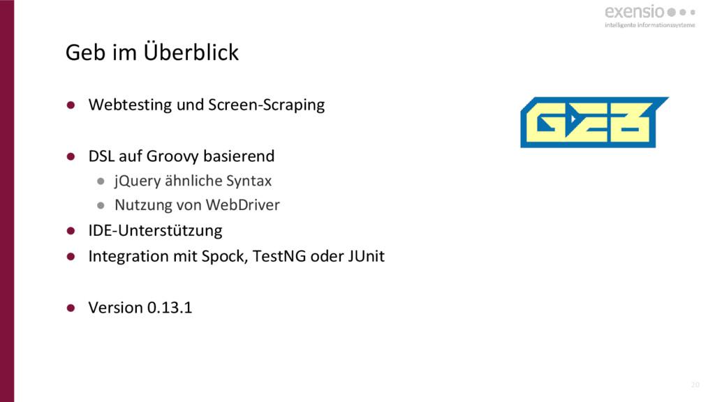 20 Geb im Überblick ● Webtesting und Screen-Scr...