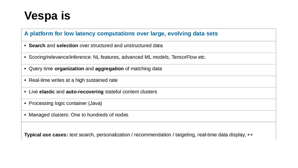 Vespa is A platform for low latency computation...