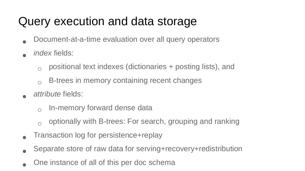 Query execution and data storage ● Document-at-...