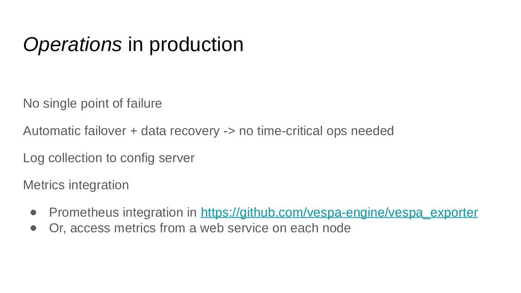 Operations in production No single point of fai...