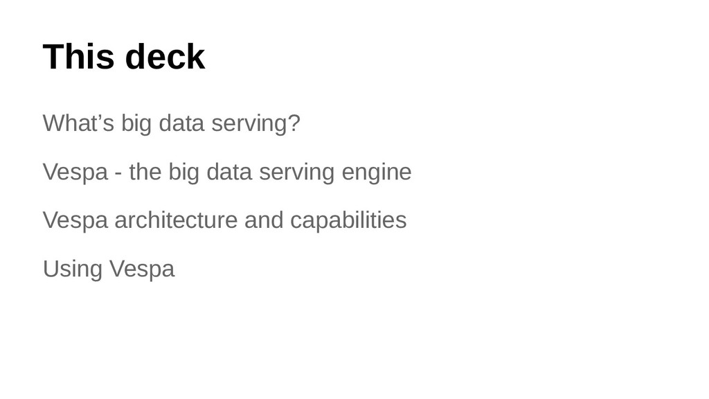 This deck What's big data serving? Vespa - the ...