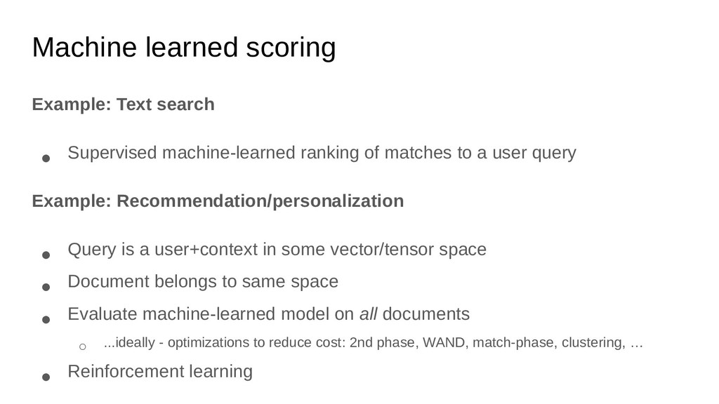 Machine learned scoring Example: Text search ● ...