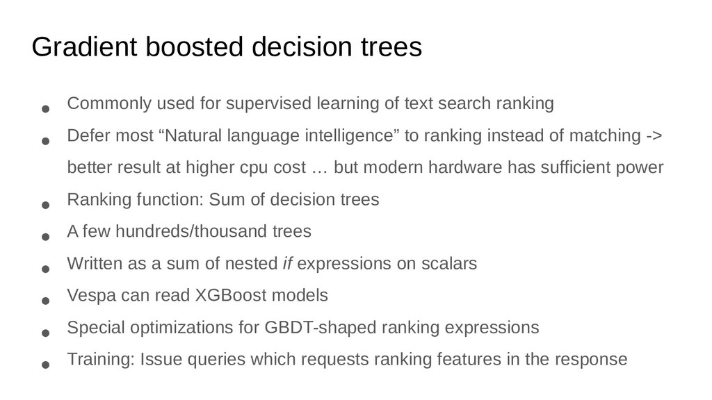 Gradient boosted decision trees ● Commonly used...