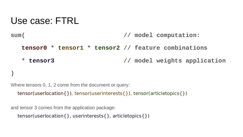 Use case: FTRL sum( // model computation: tenso...
