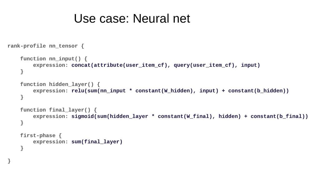 Use case: Neural net rank-profile nn_tensor { f...