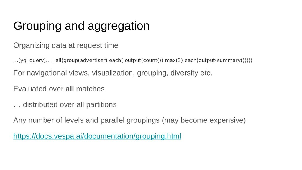 Grouping and aggregation Organizing data at req...
