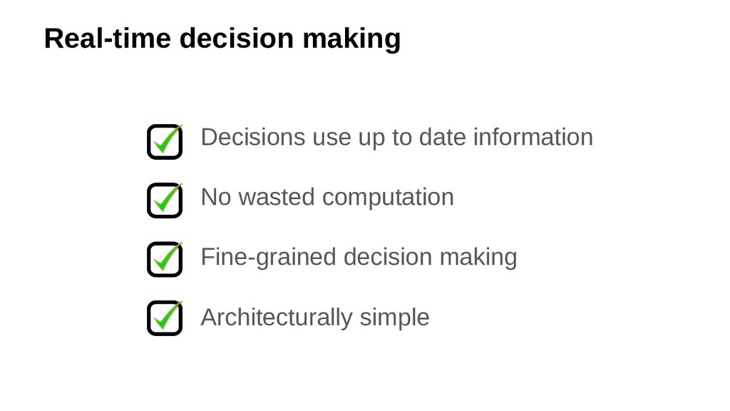 Real-time decision making Decisions use up to d...