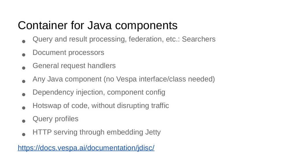 Container for Java components ● Query and resul...