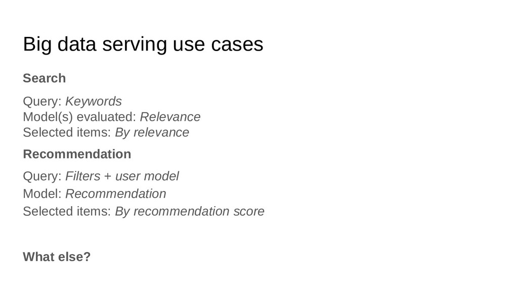 Big data serving use cases Search Query: Keywor...