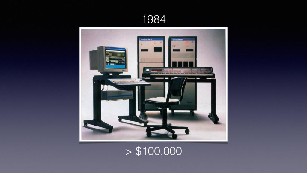 > $100,000 1984