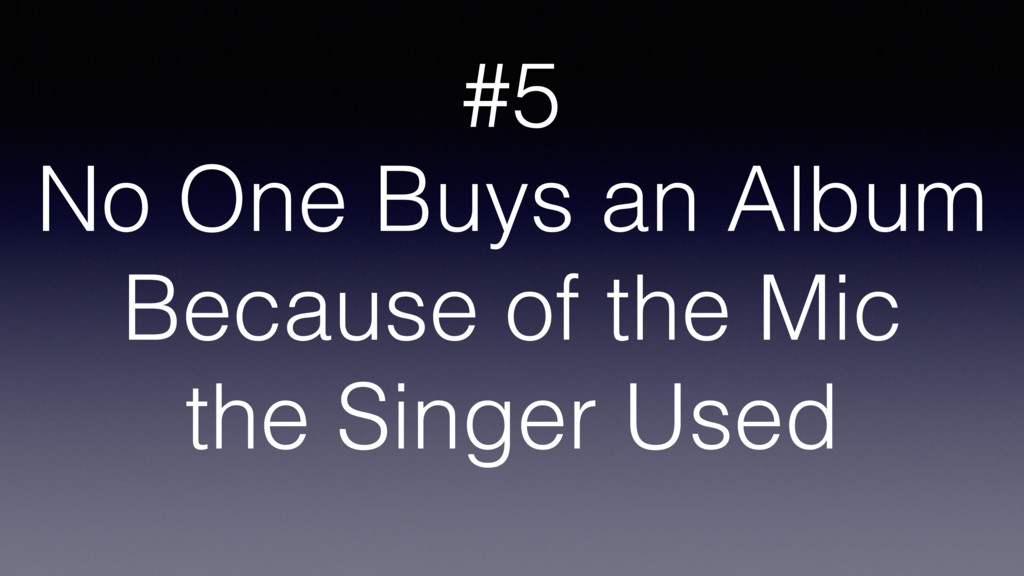 No One Buys an Album Because of the Mic the Sin...