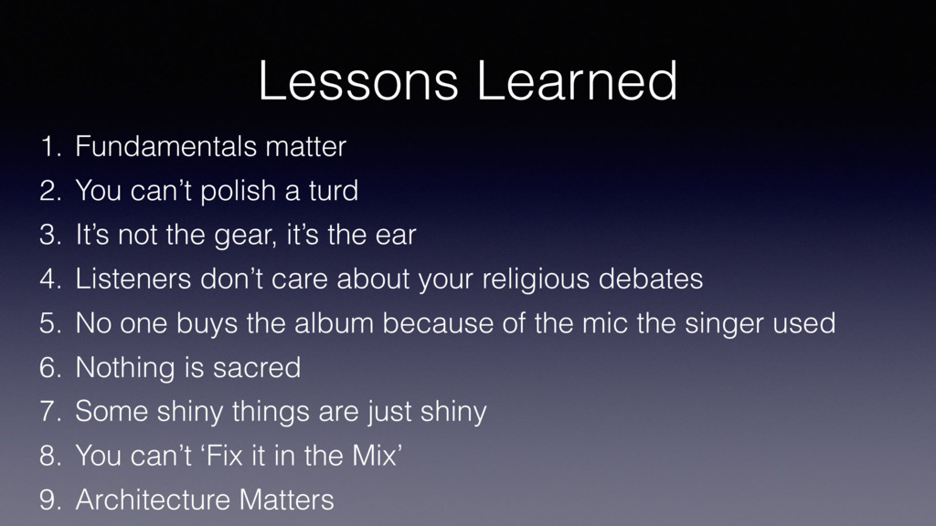 Lessons Learned 1. Fundamentals matter 2. You c...