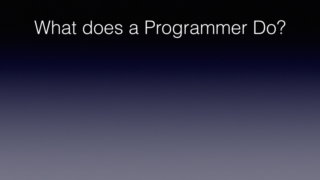 What does a Programmer Do?