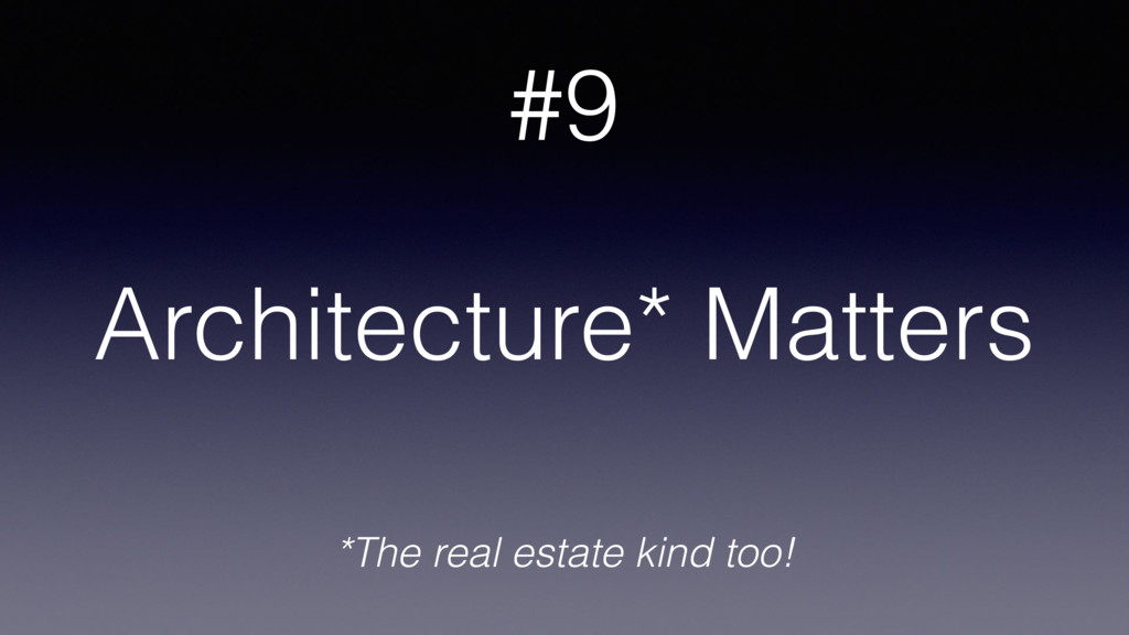 Architecture* Matters *The real estate kind too...