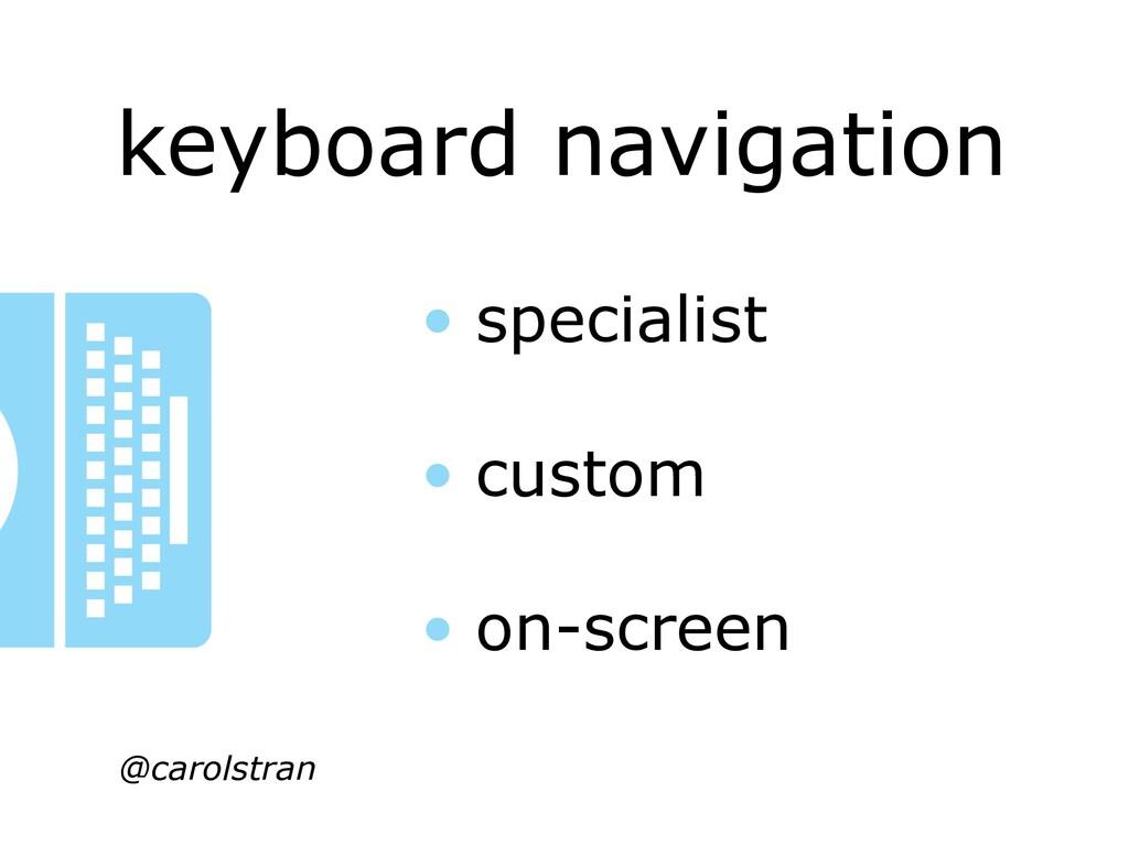 keyboard navigation @carolstran • specialist • ...