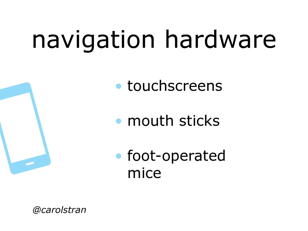 navigation hardware @carolstran • touchscreens ...