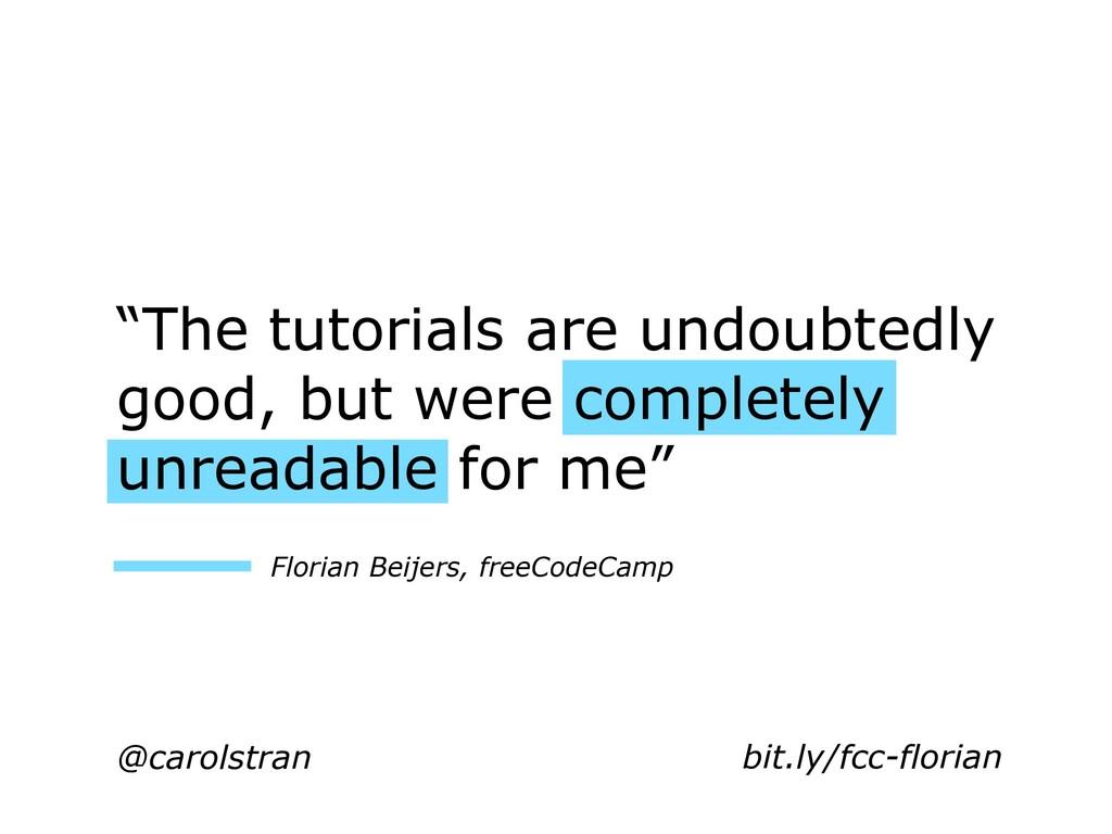 "@carolstran Florian Beijers, freeCodeCamp ""The ..."