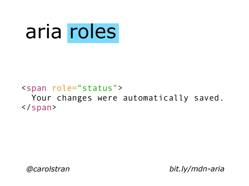 "aria roles @carolstran <span role=""status""> You..."