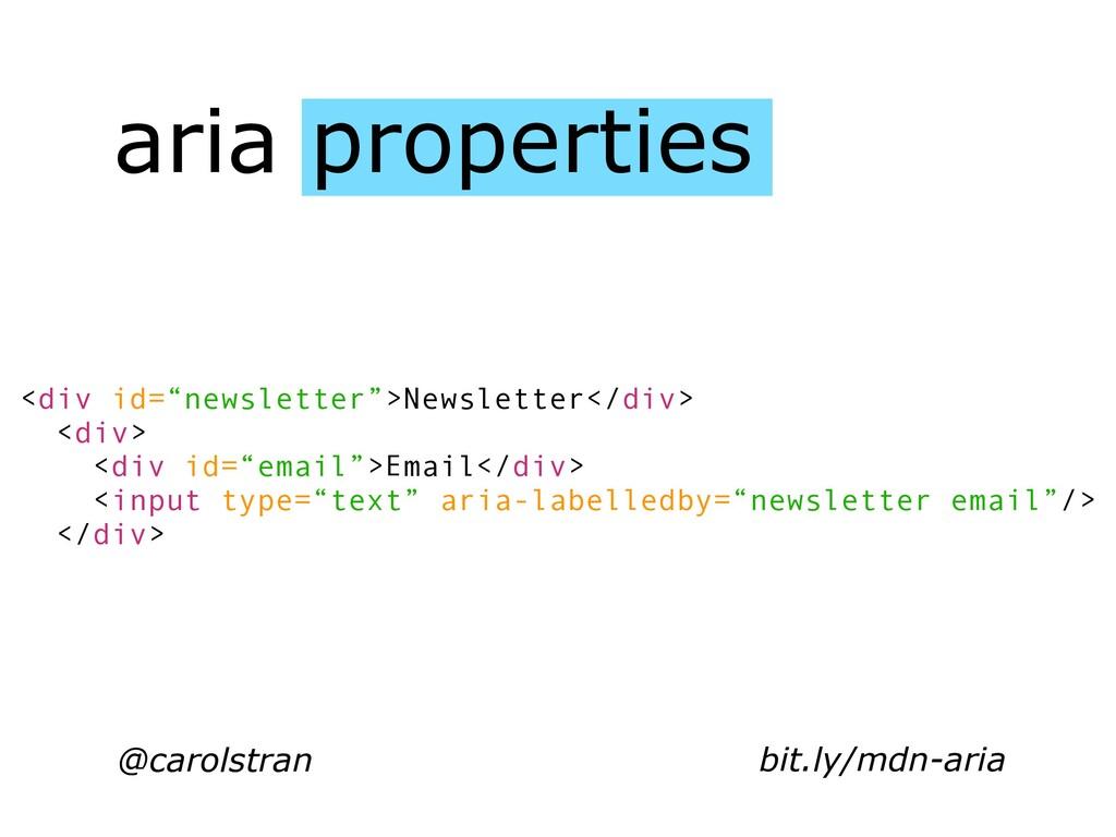 "aria properties @carolstran <div id=""newsletter..."
