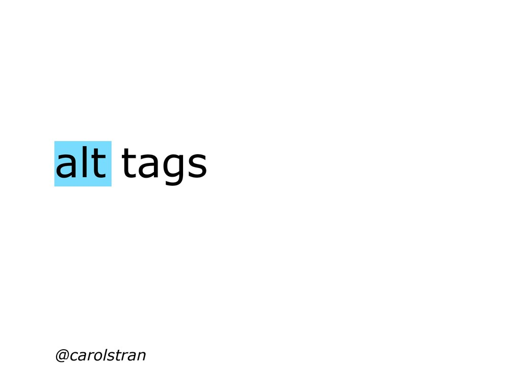 alt tags @carolstran