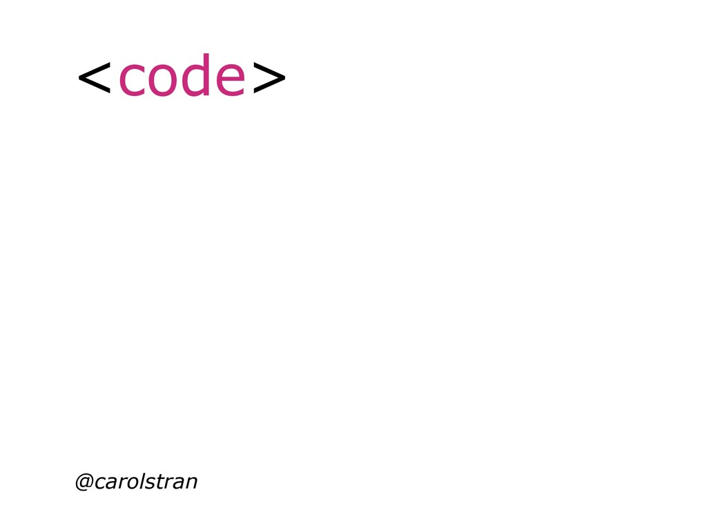 <code> @carolstran