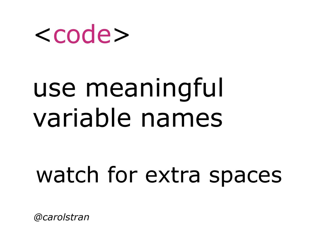 <code> @carolstran use meaningful variable name...
