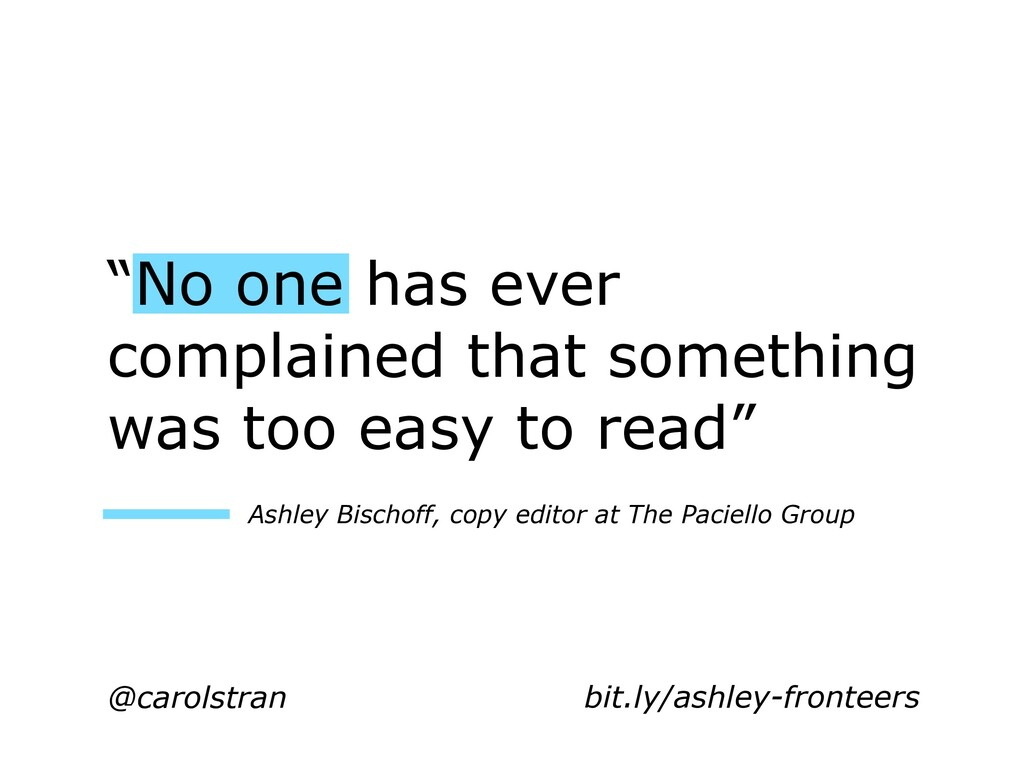 """No one has ever complained that something was ..."