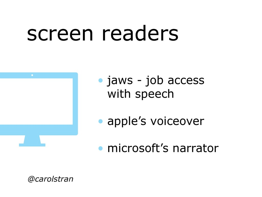 screen readers @carolstran • jaws - job access ...
