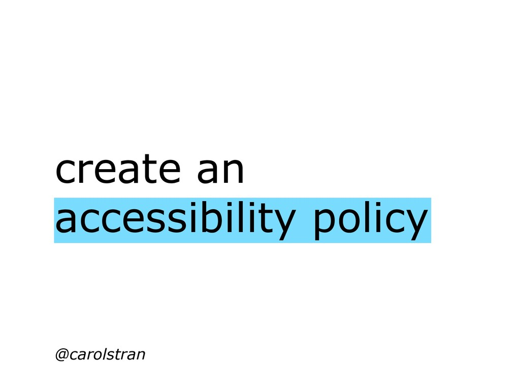 create an accessibility policy @carolstran