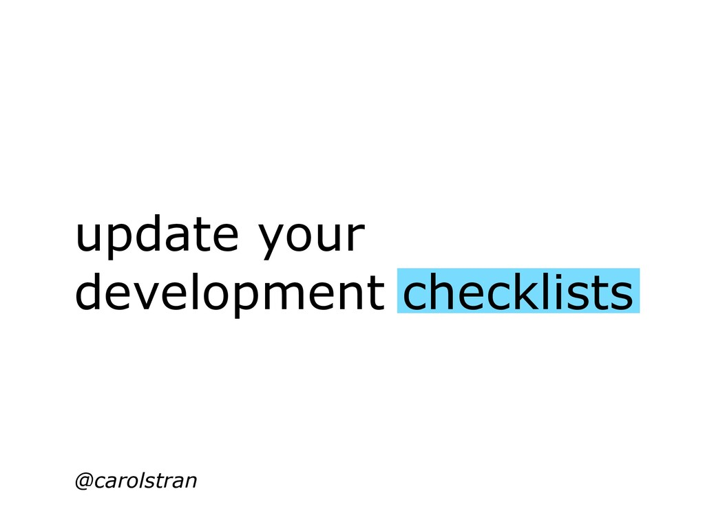 update your development checklists @carolstran
