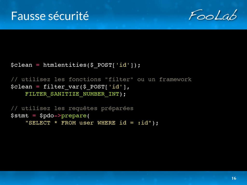 Fausse sécurité $clean = htmlentities($_POST['i...