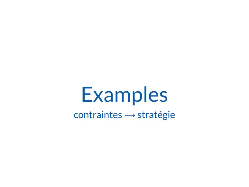 Examples contraintes ⟶ stratégie